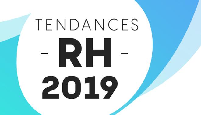 Quelles sont les 8 tendances RH incontournables en 2019 ?
