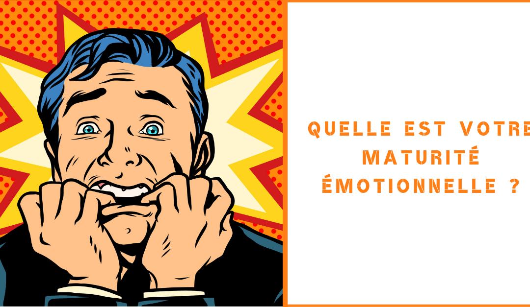 Les 7 degrés de maturité émotionnelle