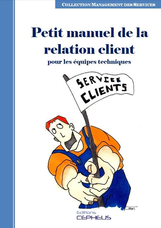 Petit manuel de la relation client